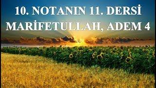 NURDERSİ - 10. Notanın 11. Dersi - Marifetullah, Adem 4