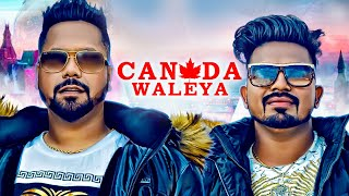 Canada Waleya: Ranjit Rai, Sukhjinder Rai (Full Song) KV Singh | Fateh Meet Gill | Latest Song 2018