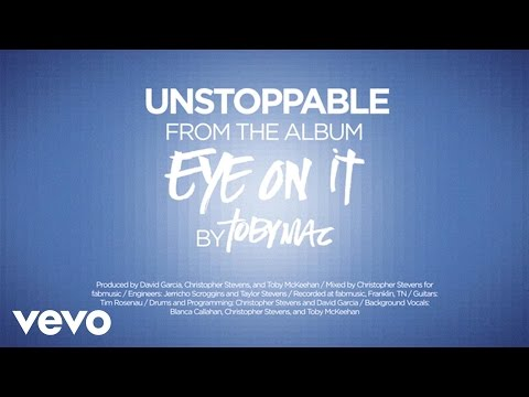 Tobymac - Unstoppable [lyrics] video