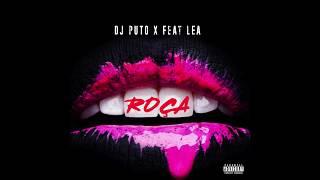 Dj Puto X - Roça feat Léa (Audio Officiel)