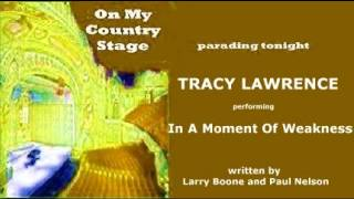 Watch Tracy Lawrence In A Moment Of Weakness video