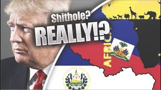 Donald Trump Referred To Haiti, El Salvador & Other African Nations As A Shithole Country