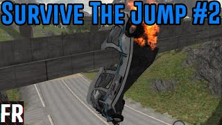 Survive The Jump -  Part 2 - BeamNG Drive