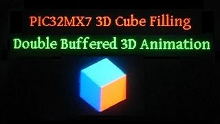PIC32 3D Cube Fill Double Buffering Animation