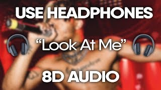 XXXTENTACION - Look At Me (8D AUDIO) 🎧