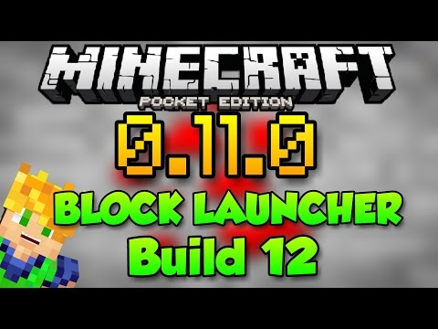 BLOCK LAUNCHER COMPATIBLE CON LA BUILD 12 - MINECRAFT PE 0.11.0