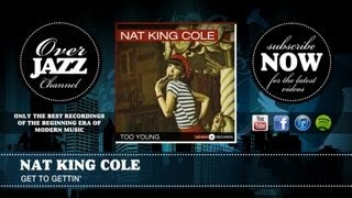 Watch Nat King Cole Get To Gettin video