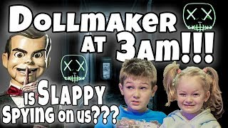 The Doll Maker at 3am!! Is Slappy Spying on us?!?!? Part 1 of 3