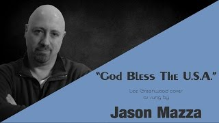 """GOD BLESS THE U.S.A."" - Lee Greenwood cover by Jason Mazza"