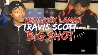 Kendrick Lamar Ft Travis Scott Big Shot Reaction