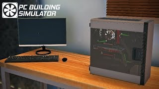 PC Building Simulator - Episode 1 - I'm a Professional