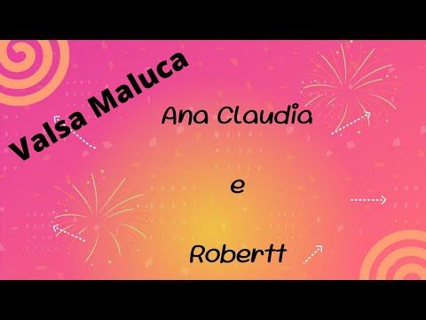 Valsa Maluca, Ana Strassi e Robertt Oliveira