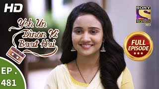 Yeh Un Dinon Ki Baat Hai - Ep 481 - Full Episode - 25th July, 2019