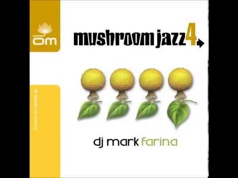 Mark Farina - Mushroom Jazz 4 [Full Mixtape]