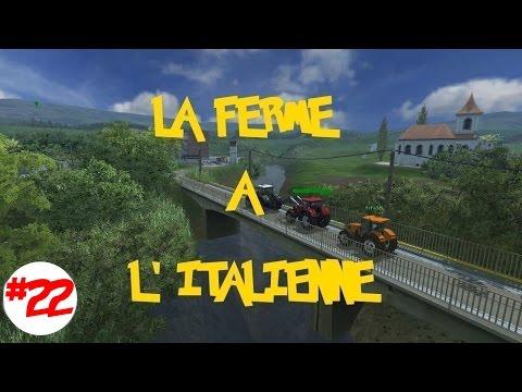 FS13 La Ferme a L'italienne EPISODE #22