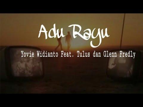 Adu Rayu - Yovie Widianto Feat. Tulus Dan Glenn Fredly ( Official Lirik Video )