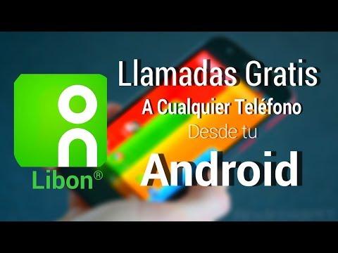 Llamadas Gratis a Cualquier Celular y Teléfono Fijo Desde Tu Android - Libon
