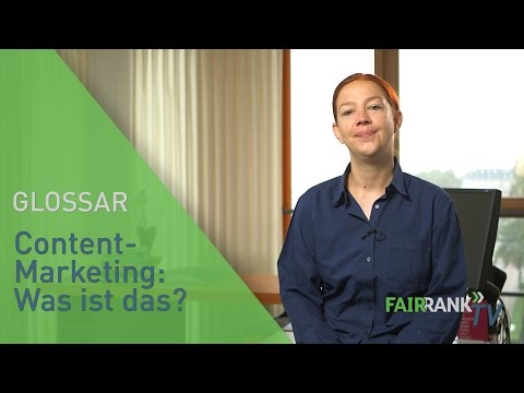 Content-Marketing: Was ist das? | FAIRRANK TV - Glossar