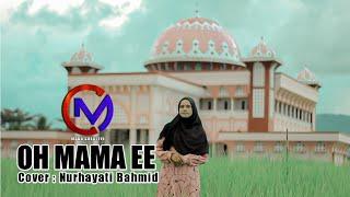 Qasida Oh Mama Ee  Cover Nurhayati   Musik