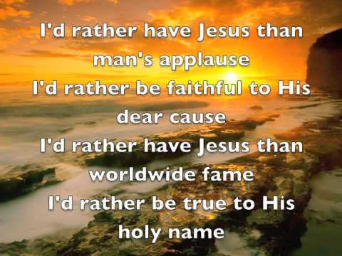 Hymn - Id Rather Have Jesus