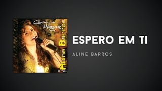 Watch Aline Barros Espero Em Ti video