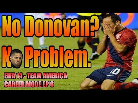 FIFA 14: Team America Career Mode Ep. 6 - Landon Donovan Left Off the 23 Man USMNT Roster!