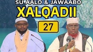 SU AALO IYO JAWAABO XALQADII 27 AAD || 27 / 10 / 2016 || SH MAXAMED CABDI UMAL