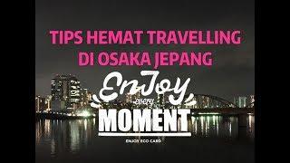 Tips Hemat Travelling di Osaka Jepang Menggunakan Enjoy Eco Card
