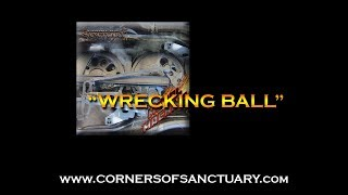 CORNERS OF SANCTUARY - Wrecking Ball