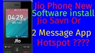 Jio Phone New Software Download|or Software Me Jio Savn And 2 Message App Or Hotspot ? Ka update