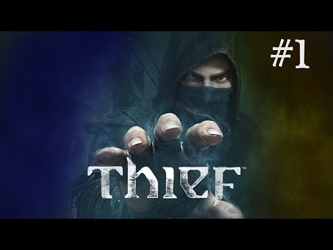Thief Gameplay Walkthrough Part #1 Prologue ( XBOX ONE PS4)