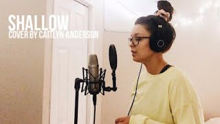 LADY GAGA + BRADLEY COOPER- SHALLOW | Cover by Caitlyn Anderson