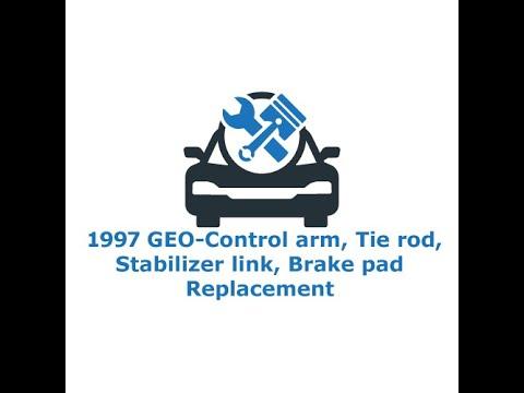 GEO-Control arm. Tie rod. Stabilizer link. Brake pad Replacement