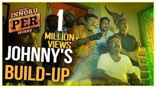 Johnny's Build-Up - Enakku Innoru Per Irukku | Scene | G.V. Prakash Kumar | Sam Anton
