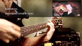 BABYMETAL  MEGITSUNE  guitar cover by SEKU