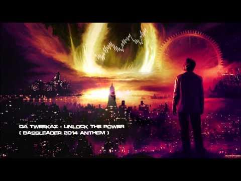 Da Tweekaz - Unlock The Power (Bassleader 2014 Anthem) [HQ Original]