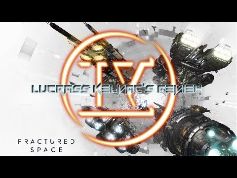 Lucrass Kelvac's - Fractured Space Review