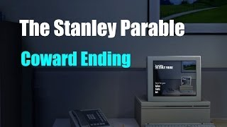 The Stanley Parable - Coward Ending