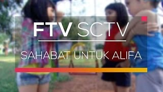 download lagu Ftv Sctv  - Sahabat Untuk Alifa gratis