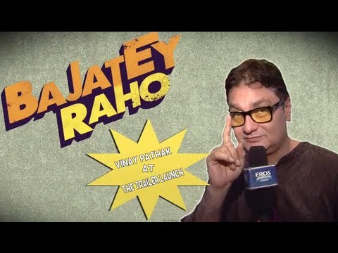 Media Ki Bajatey Raho I Vinay Pathak At The 'Bajatey Rajo' Trailer Launch
