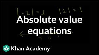 Absolute value equations   Linear equations   Algebra I   Khan Academy