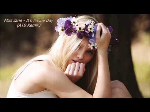 Miss Jane - It's A Fine Day (ATB Remix)