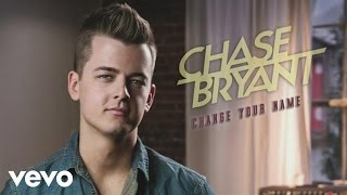 Chase Bryant Change Your Name