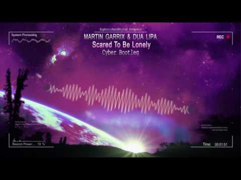 Martin Garrix & Dua Lipa - Scared To Be Lonely (Cyber Bootleg) [HQ Free]