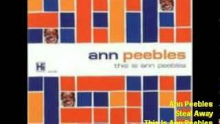 Watch Ann Peebles Steal Away video
