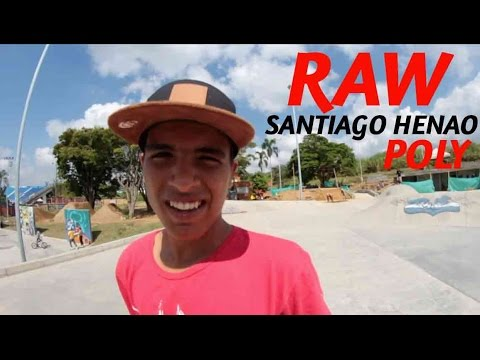 RAW SANTIAGO HENAO ¨POLY¨