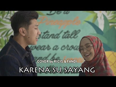 KARNA SU SAYANG - NEAR Feat. DIAN SOROWEA X ALL OF ME X METEOR GARDEN (Cover By RICIS &FANDI)