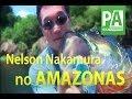 Pesca Alternativa Ep. 378 -- Nelson Nakamura em Amazonas (Rio Juma)