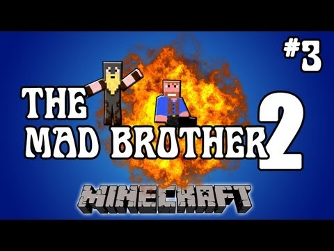 Minecraft: The Mad Brother 2 | Part 3 of 3, Dumb and Dumber