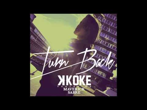 K KOKE FT MAVERICK SABRE - TURN BACK (Tough Love Remix)